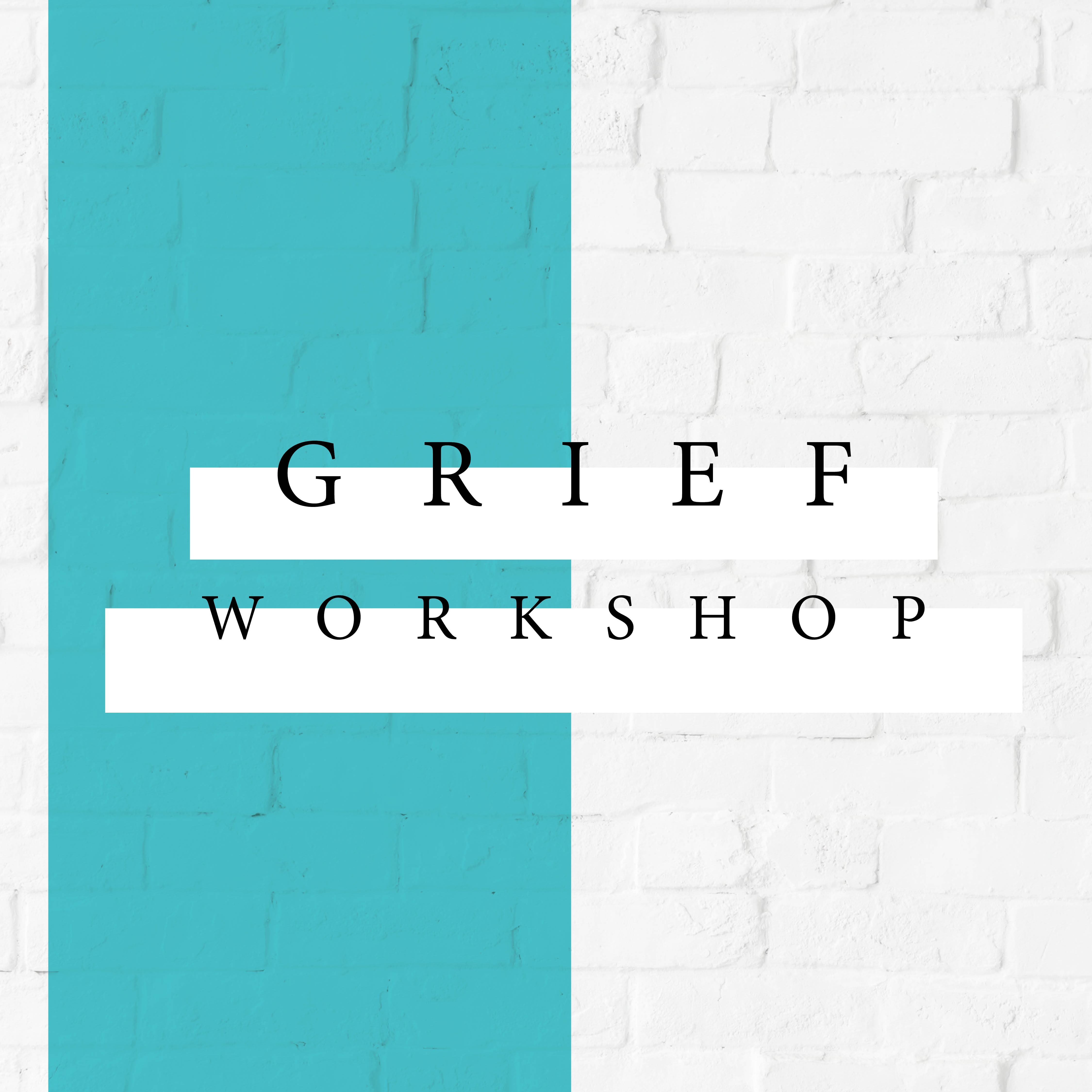 Grief Workshop